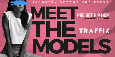 Meet the Models Networking Event Pre BET HIP HOP Awards Edition tickets