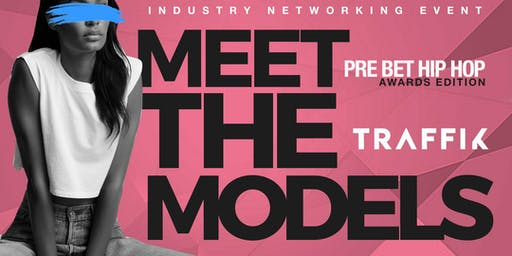 Meet the Models Networking Event Pre BET HIP HOP Awards Edition