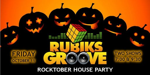 Rubiks Groove ROCKTOBER House Party - 9:30pm Show