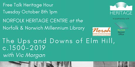 Heritage Hour: The Ups and Downs of Elm Hill c.1500-2019 with Vic Morgan tickets