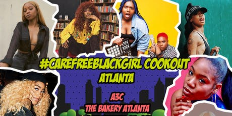 #CareFreeBlackGirl Cookout A3C tickets