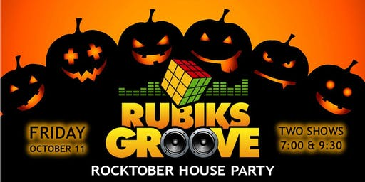 Rubiks Groove ROCKTOBER House Party - 7:00pm Show