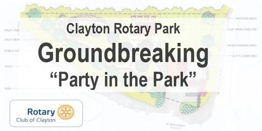 """Clayton Rotary Park Groundbreaking """"Party in the Park"""""""
