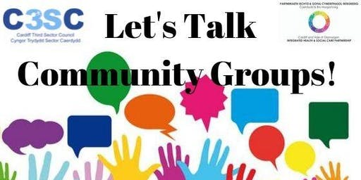 Let's Talk Community Groups! Cardiff West Event