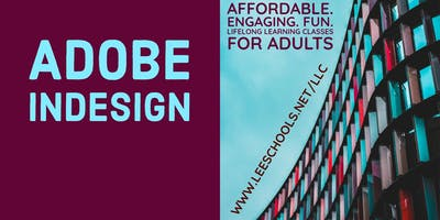 Adobe InDesign @Lee County Public Education Center 10/8-11/12