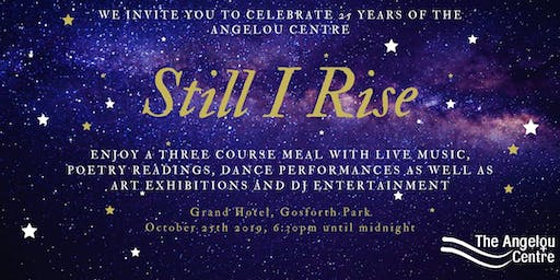 Still I Rise: Celebrating 25 Years of the Angelou Centre