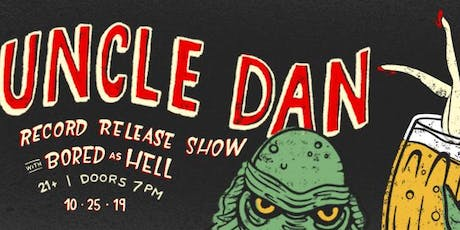Uncle Dan ~ Bored as Hell tickets