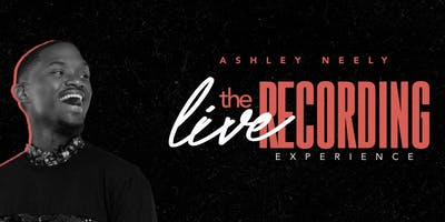 Ashley Neely |  The Live Recording Experience