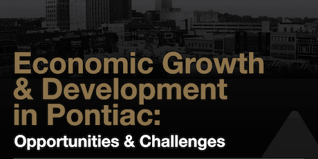 Economic Growth and Development in Pontiac: Opportunities and Challenges tickets