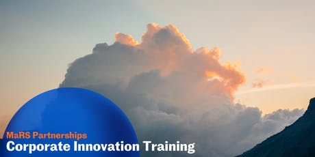 MaRS Partnerships: Corporate Innovation Training tickets