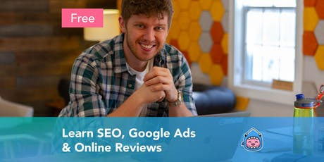 Learn SEO, Google Ads & Online Reviews tickets