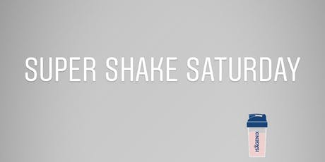 Super Shake Saturday tickets