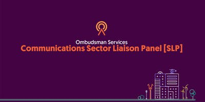 Ombudsman Services Communications Sector Liaison Panel [SLP]
