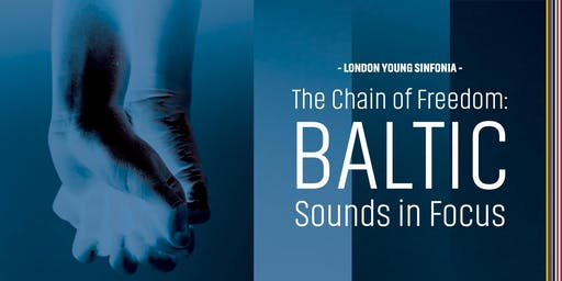 The Chain of Freedom: Baltic Sounds in Focus