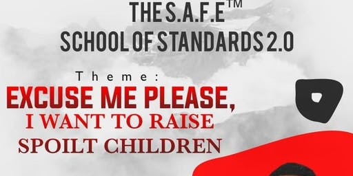THE S.A.F.E SCHOOL OF STANDARDS 2.0 (ABUJA EDITION)