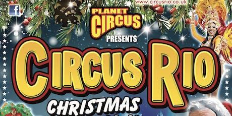 Planet Circus Presents: CIRCUS RIO, Christmas Spectacular 2019 - Hucknall! tickets