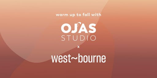 OJAS STUDIO x west~bourne Fall Equinox Happy Hour