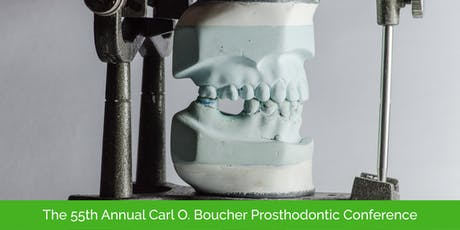 55th Annual Carl O. Boucher Prosthodontic Conference - Students, Staff & Residents tickets
