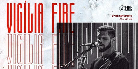 Vigília Fire ingressos