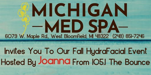 75% Off HydraFacial Event @ Michigan Med Spa With Joanna - 105.1 The Bounce
