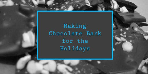 Making Chocolate Bark for the Holidays!