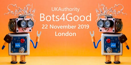 UKAuthority Bots4Good 2019 tickets