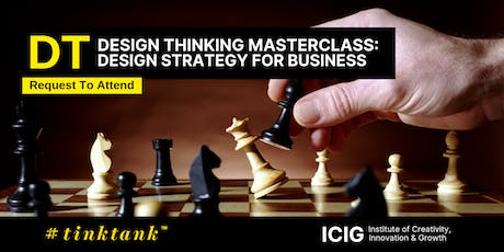 DESIGN THINKING (DT) MASTERCLASS:DESIGN STRATEGY (DS) FOR BUSINESS tickets