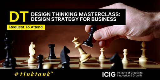 DESIGN THINKING (DT) MASTERCLASS: DESIGN STRATEGY (DS) FOR BUSINESS(2 DAYS)