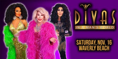 Divas In A Man's World • Saturday, Nov. 16th