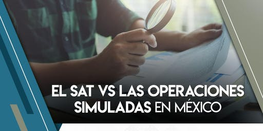 Monterrey, El SAT vs Operaciones simuladas
