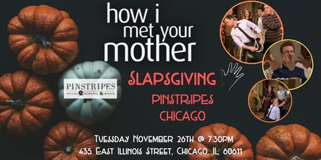 How I Met Your Mother Slapsgiving Trivia at Pinstripes Chicago tickets