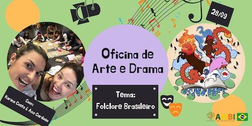 Oficina de Arte e Drama - Folclore Brasileiro