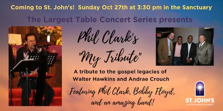 "Phil Clark's ""My Tribute""... to the Gospel Legacies of Hawkins & Crouch tickets"