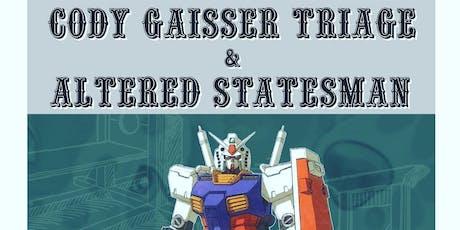 Cody Gaisser Triage w/ Altered Statesman tickets
