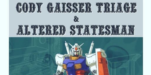 Cody Gaisser Triage w/ Altered Statesman