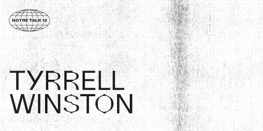 Notre Talk 12: Tyrrell Winston