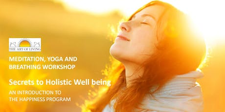 Secrets to Holistic Well being - Meditation, Yoga and Breathing Workshop tickets