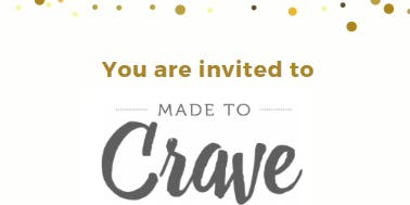 Made to Crave Event