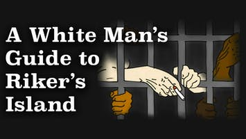 """""""A White Man's Guide to Rikers Island"""""""