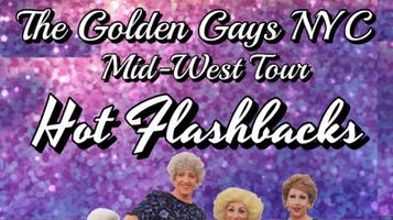 """The Golden Gays NYC Midwest Tour """"Hot Flashbacks"""""""