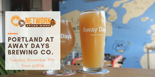 Network After Work Portland at Away Days Brewing Co.