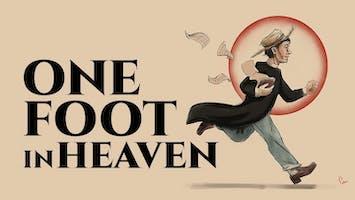 """""""One Foot in Heaven"""""""