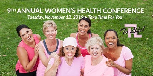 To Life! 9th Annual Women's Health Conference