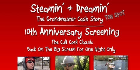 10th Anniversary Steamin' And Dreamin' Grandmaster Cash story + Stevie G tickets
