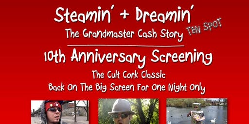 10th Anniversary Steamin' And Dreamin' Grandmaster Cash story + Stevie G