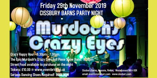 Cissbury Barns Party Night with Murdoch's Crazy Eyes