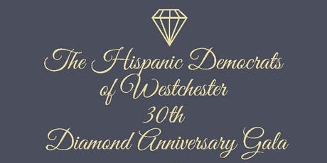 Hispanic Democrats of Westchester 30th Diamond Anniversary Gala tickets