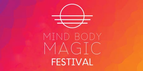 Mind Body Magic Festival! tickets