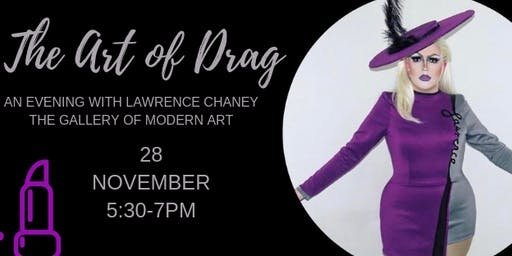The Art of Drag: An Evening with Lawrence Chaney