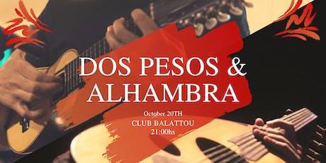 Dos Pesos + Alhambra - Soirée de musique international ! tickets